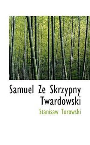 Bog, paperback Samuel Ze Skrzypny Twardowski af Stanisaw Turowski