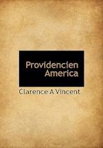 Providencien America af Clarence A. Vincent
