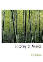Discovery of America af B. F. Decosta, Benjamin Franklin De Costa