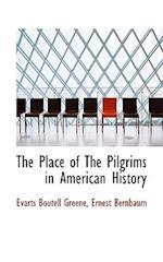 The Place of the Pilgrims in American History af Ernest Bernbaum, Evarts Boutell Greene