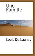 Une Famille af Louis De Launay