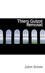 Thiers Guizot Remusat af Jules Simon