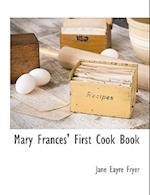 Mary Frances' First Cook Book af Jane Eayre Fryer