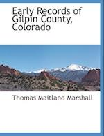 Early Records of Gilpin County, Colorado