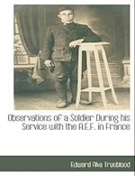 Observations of a Soldier During His Service with the A.E.F. in France af Edward Alva Trueblood