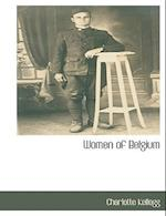 Women of Belgium af Charlotte Kellogg