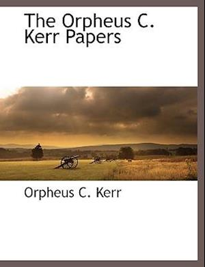 The Orpheus C. Kerr Papers