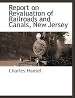 Report on Revaluation of Railroads and Canals, New Jersey af Charles Hansel