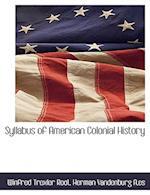 Syllabus of American Colonial History af Herman A. Vandenburg, es Herman Vandenburg A, Winfred Trexler Root