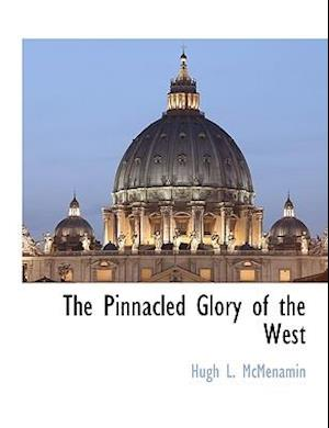 The Pinnacled Glory of the West