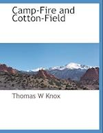 Camp-Fire and Cotton-Field af Thomas W. Knox