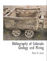 Bibliography of Colorado Geology and Mining af Olive M. Jones