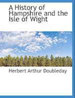 A History of Hampshire and the Isle of Wight af Herbert Arthur Doubleday