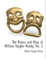 The Poems and Plays of William Vaughn Moody, Vol. 2