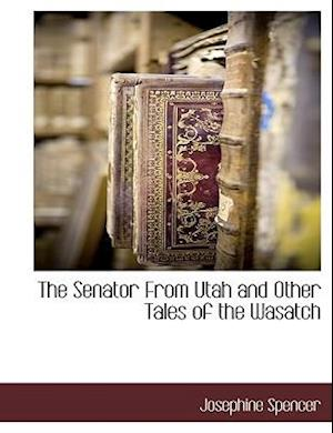 The Senator from Utah and Other Tales of the Wasatch