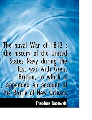 The Naval War of 1812 or the History of the U.S. Navy during the Last War with Great Britain, Volume II