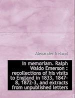 In Memoriam. Ralph Waldo Emerson af Alexander Ireland
