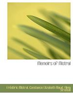 Memoirs of Mistral af Constance Elizabeth Maud, Alma Strettell, Frederic Mistral