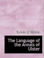 The Language of the Annals of Ulster af Tom?'s s. Ille, Tomas O. Maille, Toms Mille