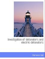 Investigation of Detonators and Electric Detonators af Clarence Hall
