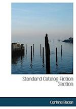 Standard Catalog Fiction Section af Corinne Bacon
