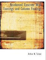 Reinforced Concrete Wall Footings and Column Footings af Arthur N. Talbot