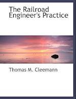 The Railroad Engineer's Practice af Thomas M. Cleemann