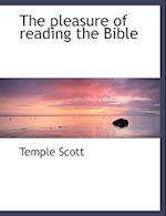 The Pleasure of Reading the Bible