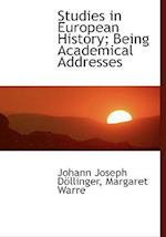 Studies in European History; Being Academical Addresses af Johann Joseph Döllinger, Margaret Warre
