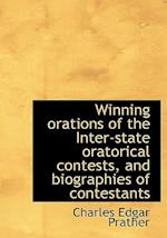 Winning Orations of the Inter-State Oratorical Contests, and Biographies of Contestants af Charles Edgar Prather