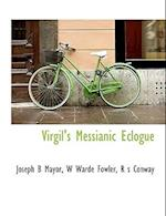 Virgil's Messianic Eclogue af R. S. Conway, Joseph Bickersteth Mayor, W. Warde Fowler