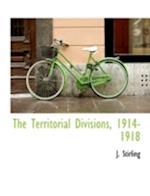 The Territorial Divisions, 1914-1918 af J. Stirling