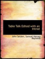 Table Talk Edited with an Introd af John Selden, Samuel Harvey Reynolds