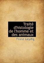 Trait D'Histologie de L'Homme Et Des Animaux af Franz Leydig