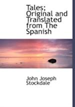 Tales; Original and Translated from The Spanish