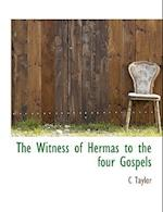 The Witness of Hermas to the Four Gospels af C. Taylor