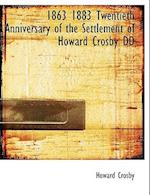 1863 1883 Twentieth Anniversary of the Settlement of Howard Crosby DD af Howard Crosby