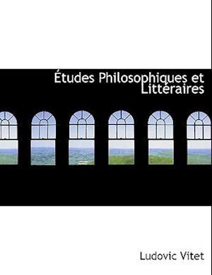 Etudes Philosophiques Et Litteraires