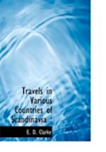 Travels in Various Countries of Scandinavia : af E. D. Clarke
