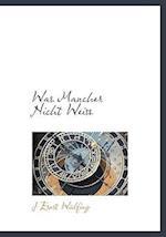 Was Mancher Nicht Weiss af J. Ernst Wlfing, J. Ernst Wulfing