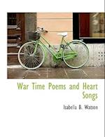 War Time Poems and Heart Songs af Isabella B. Watson