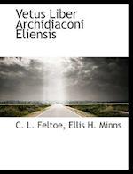 Vetus Liber Archidiaconi Eliensis af C. L. Feltoe, Ellis H. Minns