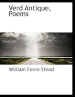 Verd Antique, Poems af William Force Stead