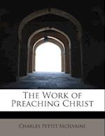 The Work of Preaching Christ af Charles Pettit Mcilvaine