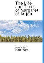 The Life and Times of Margaret of Anjou af Mary Ann Hookham