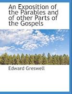 An Exposition of the Parables and of Other Parts of the Gospels af Edward Greswell