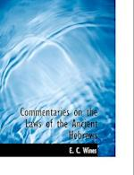 Commentaries on the Laws of the Ancient Hebrews af E. C. Wines, Enoch Cobb Wines