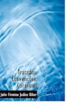 Tratados, Conven Es, Contratos af Julio Firmino Judice Biker