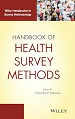 Handbook of Health Survey Methods (Wiley Handbooks in Survey Methodology)