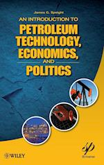 An Introduction to Petroleum Technology, Economics, and Politics af James G Speight